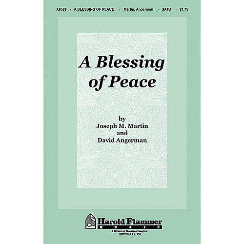 Shawnee Press A Blessing of Peace (Words from Philippians 4:7) SATB composed by Joseph M. Martin