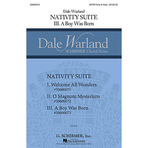 G. Schirmer A Boy Was Born (Nativity Suite Dale Warland Choral Series) SATB with flute & harp by Dale Warland
