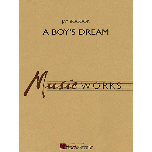 Hal Leonard A Boy's Dream (Full Score) Concert Band Level 5 Composed by Jay Bocook