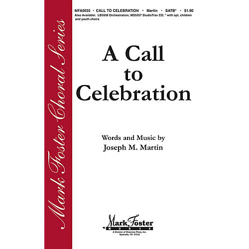 Shawnee Press A Call to Celebration SATB composed by Joseph M. Martin