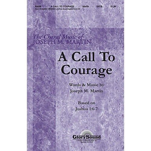 Shawnee Press A Call to Courage (Based on Joshua 1:6-7) SATB composed by Joseph M. Martin