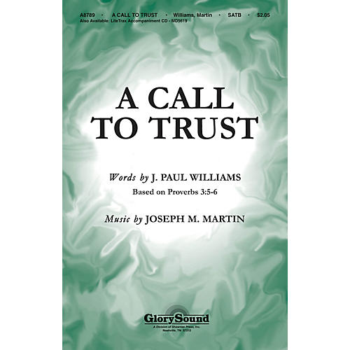 Shawnee Press A Call to Trust SATB composed by J. Paul Williams