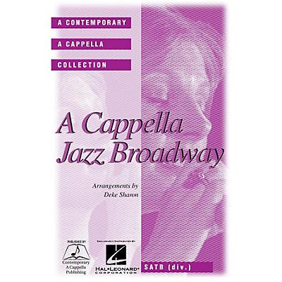 Contemporary A Cappella Publishing A Cappella Jazz Broadway SATB DV A Cappella arranged by Deke Sharon