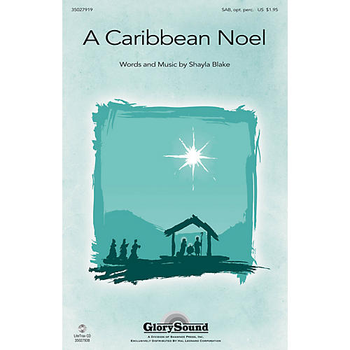 Shawnee Press A Caribbean Noel SAB, OPT ACCOMPANIMENT composed by Shayla Blake