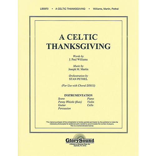 Shawnee Press A Celtic Thanksgiving (Orchestration) Score & Parts composed by J. Paul Williams