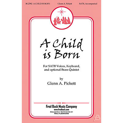 Fred Bock Music A Child Is Born BRASS Composed by Glenn A. Pickett