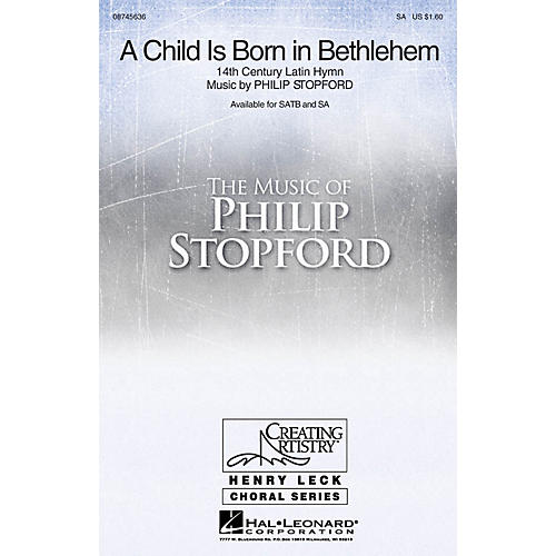 Hal Leonard A Child Is Born in Bethlehem SA composed by Philip Stopford