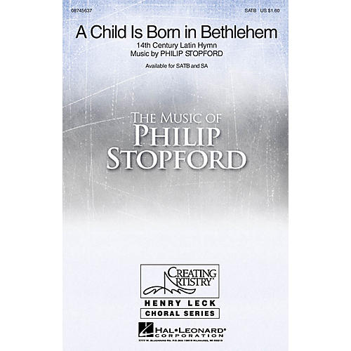 Hal Leonard A Child Is Born in Bethlehem SATB composed by Philip Stopford