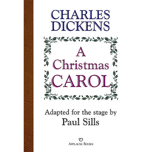 Applause Books A Christmas Carol Applause Books Series Softcover Written by Paul Sills