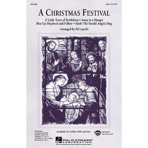 Hal Leonard A Christmas Festival (Medley) SATB arranged by Ed Lojeski