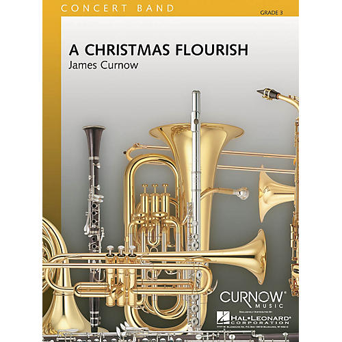 Curnow Music A Christmas Flourish (Grade 3 - Score and Parts) Concert Band Level 3 Composed by James Curnow