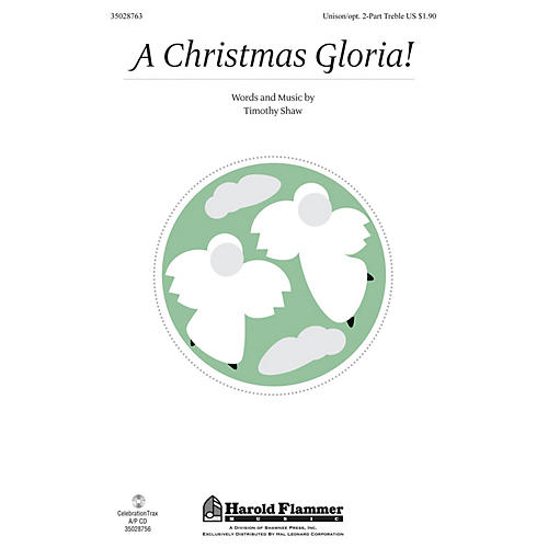 Shawnee Press A Christmas Gloria! Unison/2-Part Treble composed by Timothy Shaw
