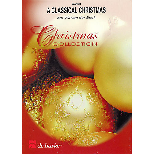 De Haske Music A Classical Christmas Concert Band Level 2.5 Arranged by Wil Van der Beek