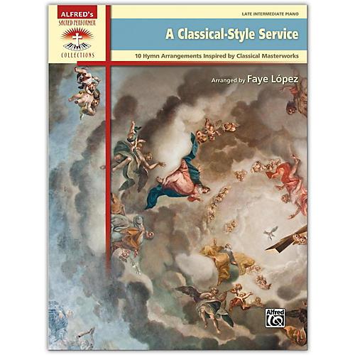 Alfred A Classical-Style Service Book Late Intermediate