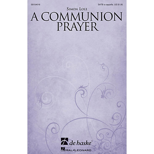 De Haske Music A Communion Prayer SATB a cappella composed by Simon Lole