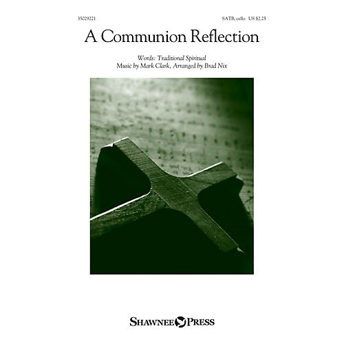 Shawnee Press A Communion Reflection (Were You There?) SATB arranged by Brad Nix