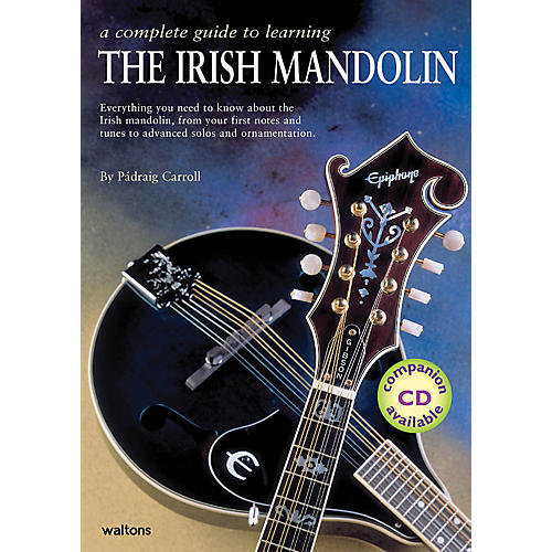 Waltons A Complete Guide to Learning the Irish Mandolin Waltons Irish Music Books Series by Padraig Carroll