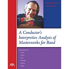 Meredith Music A Conductor's Interpretive Analysis of Masterworks for Band Concert Band Written by Frederick Fennell