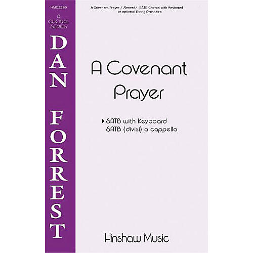 Hinshaw Music A Covenant Prayer SATB composed by Dan Forrest