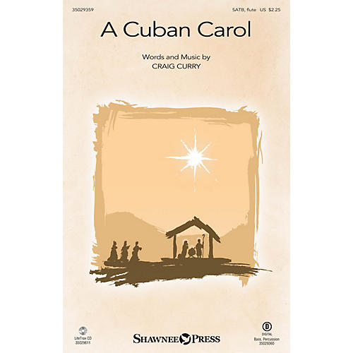 Shawnee Press A Cuban Carol SATB W/ FLUTE composed by Craig Curry