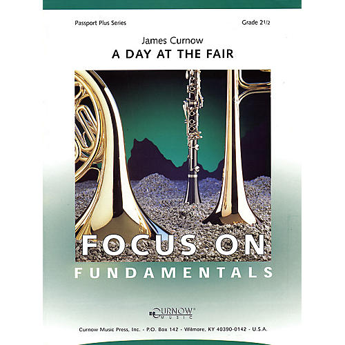 Curnow Music A Day at the Fair (Grade 2.5 - Score and Parts) Concert Band Level 2.5 Composed by James Curnow