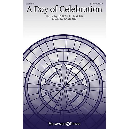 Shawnee Press A Day of Celebration SATB composed by Brad Nix