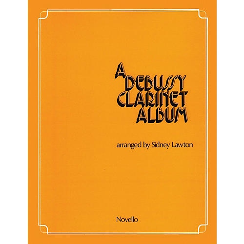 Novello A Debussy Clarinet Album Music Sales America Series