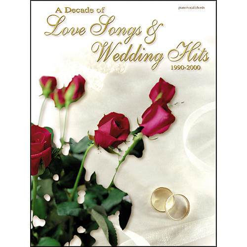 Alfred A Decade of Love Songs & Wedding Hits for Voice and Piano 1990-2000 Book