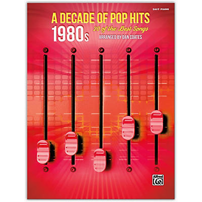 Alfred A Decade of Pop Hits: 1980s Easy Piano Songbook