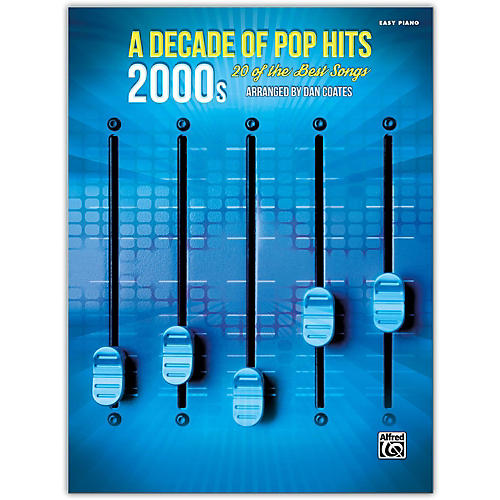 Alfred A Decade of Pop Hits: 2000s Easy Piano Songbook