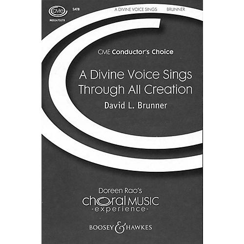 Boosey and Hawkes A Divine Voice Sings Through All Creation (CME Conductor's Choice) SATB composed by David Brunner