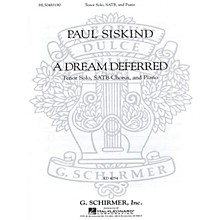 G. Schirmer A Dream Deferred (SSAATTBB Chorus and Piano) SSAATTBB composed by Paul Siskind