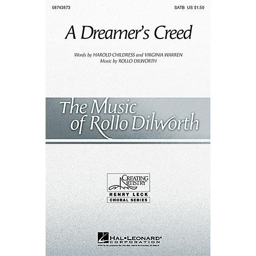 Hal Leonard A Dreamer's Creed SATB composed by Rollo Dilworth