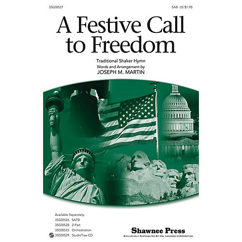 Shawnee Press A Festive Call to Freedom (Together We Sing Series) SAB composed by Joseph Martin