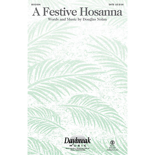 Daybreak Music A Festive Hosanna SATB composed by Douglas Nolan