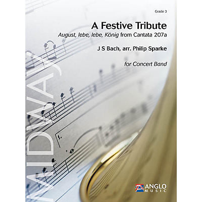 Anglo Music Press A Festive Tribute (from Cantata 207a) (Grade 3 - Score and Parts) Concert Band Level 3 by Philip Sparke