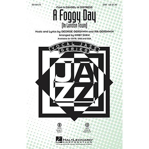 Hal Leonard A Foggy Day (In London Town) SAB arranged by Kirby Shaw