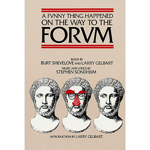 Applause Books A Funny Thing Happened on the Way to the Forum Applause Libretto Library Series Softcover