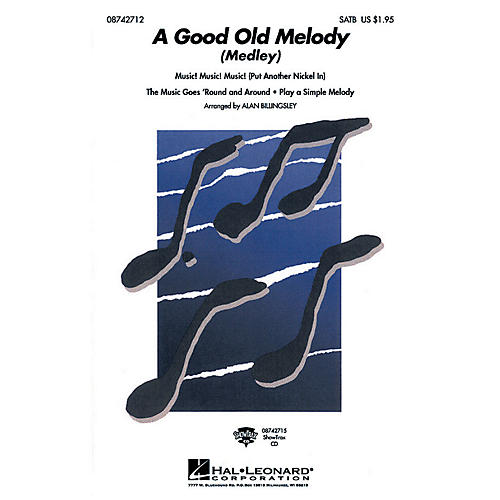 Hal Leonard A Good Old Melody (Medley) SATB arranged by Alan Billingsley