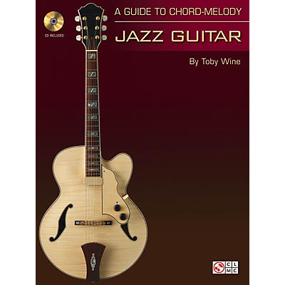 Cherry Lane A Guide to Chord-Melody Jazz Guitar Guitar Educational Series Softcover with CD Written by Toby Wine