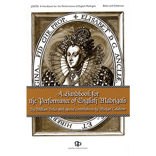 Gentry Publications A Handbook for the Performance of English Madrigals