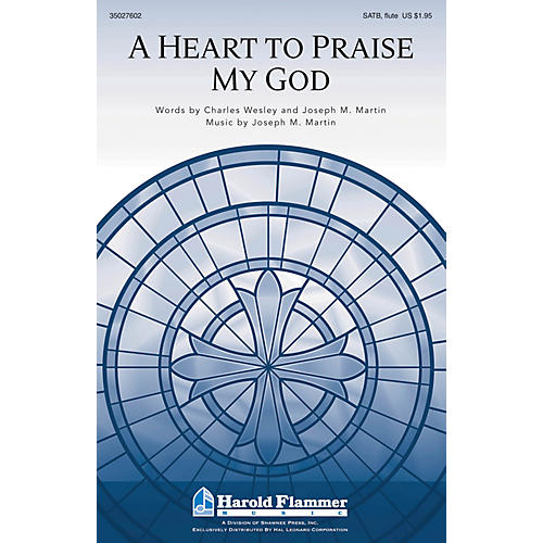 Shawnee Press A Heart to Praise My God SATB WITH FLUTE (OR C-INST) composed by Joseph M. Martin