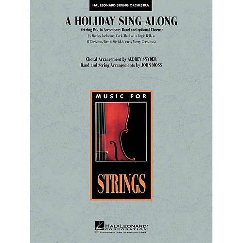 Hal Leonard A Holiday Sing-Along (Medley for Band and Choir) Music for String Orchestra Series Arranged by John Moss