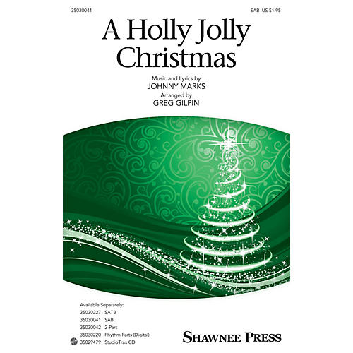 Shawnee Press A Holly Jolly Christmas SAB arranged by Greg Gilpin