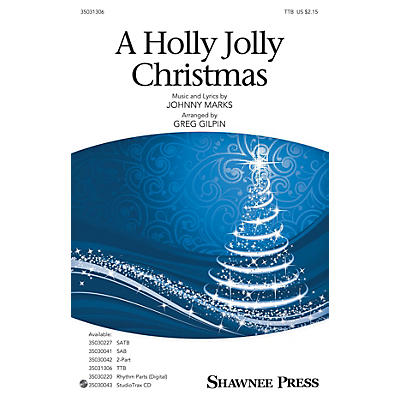 Shawnee Press A Holly Jolly Christmas TTB arranged by Greg Gilpin