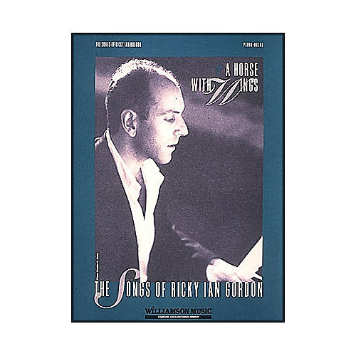 Hal Leonard A Horse with Wings - The Songs Of Ricky Ian Gordon arranged for piano, vocal, and guitar (P/V/G)