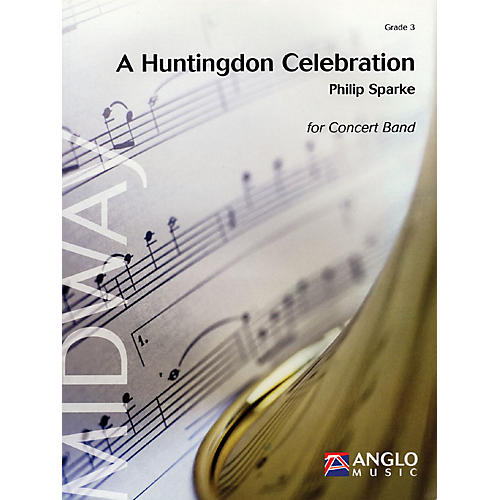 Anglo Music Press A Huntingdon Celebration Concert Band Level 3 Arranged by Philip Sparke