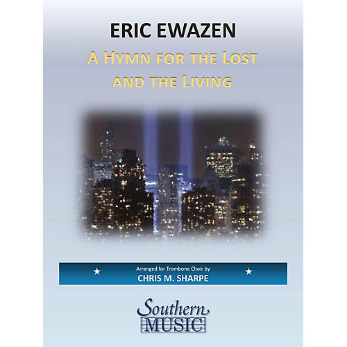 Southern A Hymn for the Lost and the Living Southern Music Series Composed by Eric Ewazen Arranged by Chris Sharpe