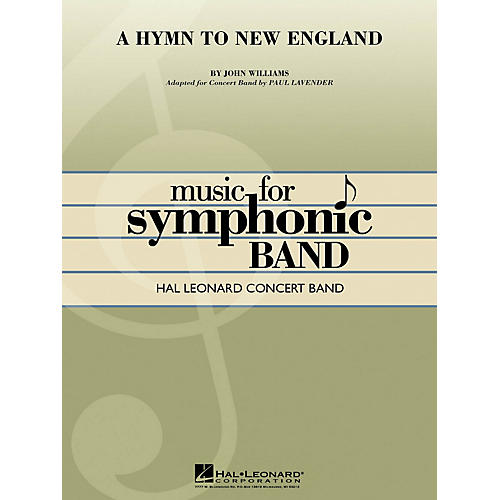 Hal Leonard A Hymn to New England Concert Band Level 4-5 Arranged by Paul Lavender