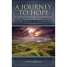 Shawnee Press A Journey to Hope (A Cantata Inspired by Spirituals) Preview Pak Composed by Joseph M. Martin